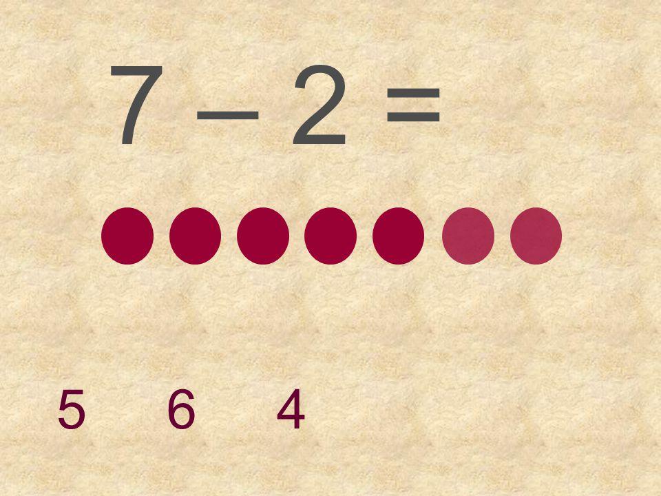7 – 1 = 6