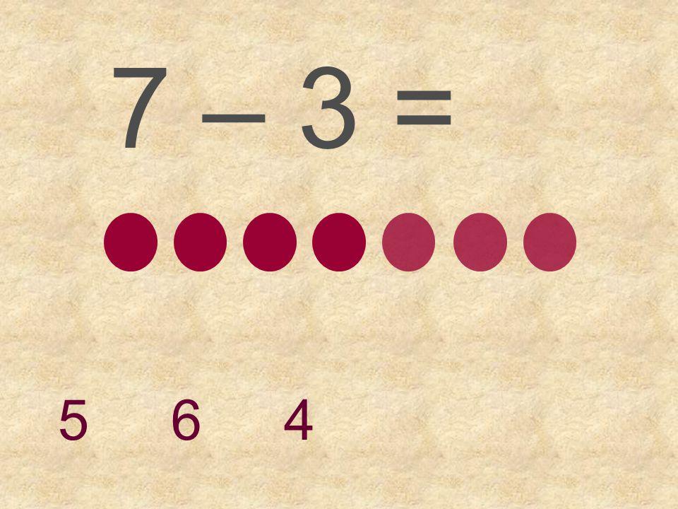 7 – 2 = 5