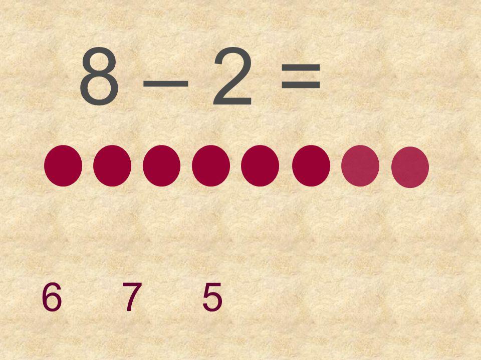 8 – 1 = 7