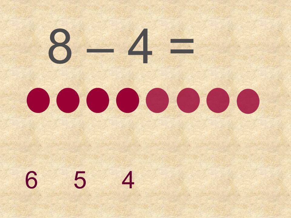 8 – 2 = 6