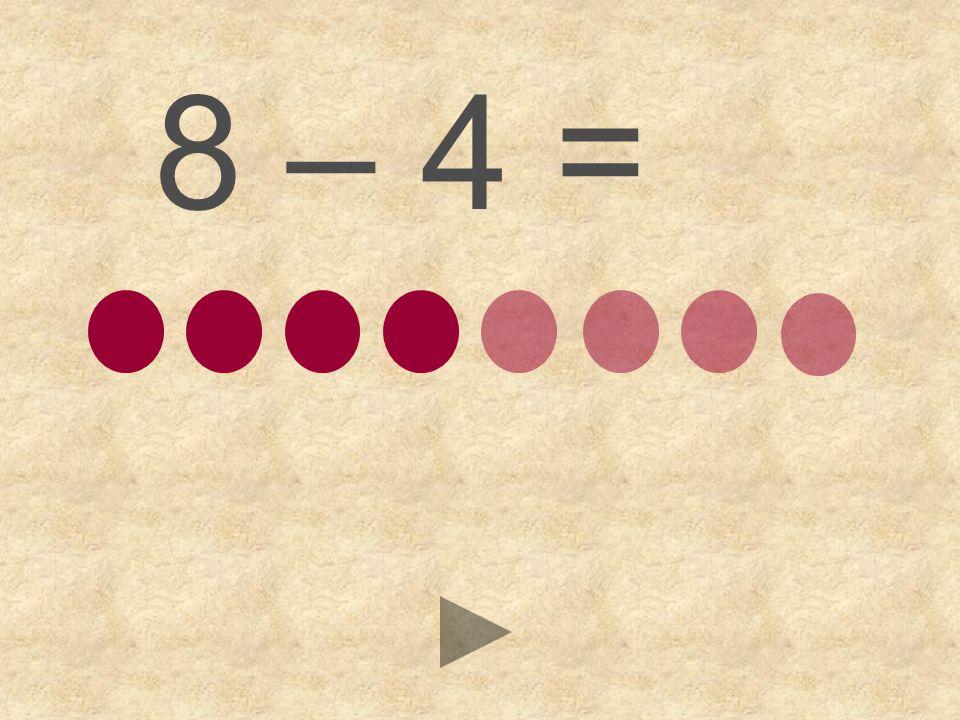 8 – 4 = 654