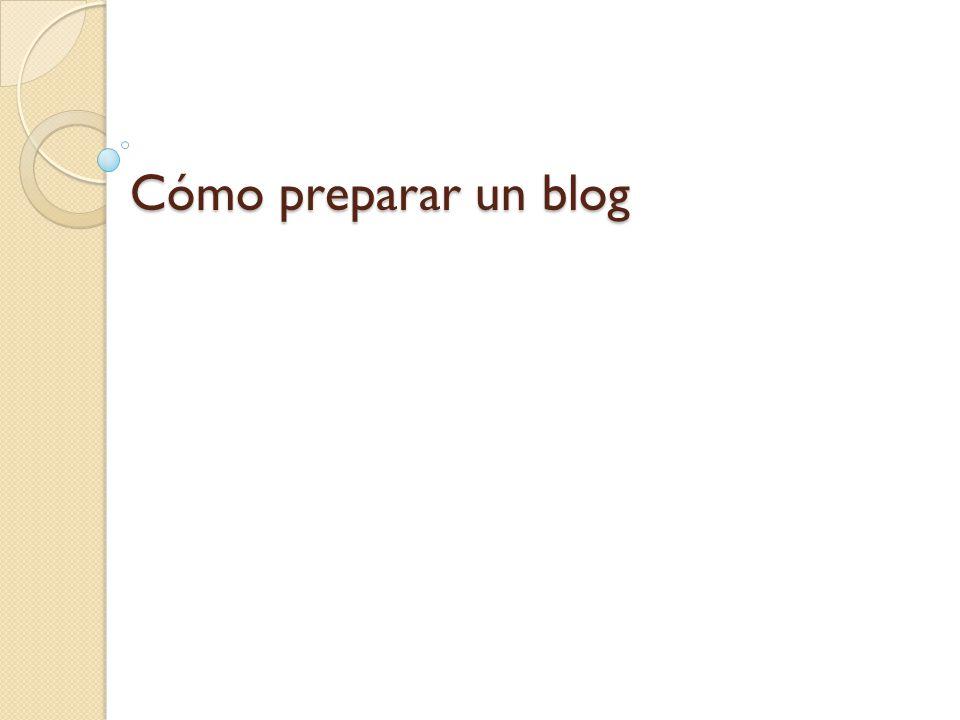 Cómo preparar un blog