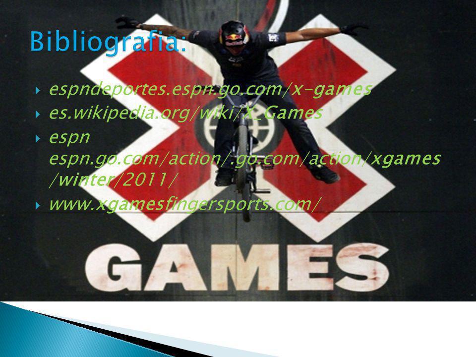 espndeportes.espn.go.com/x-games es.wikipedia.org/wiki/X_Games espn espn.go.com/action/.go.com/action/xgames /winter/2011/ www.xgamesfingersports.com/