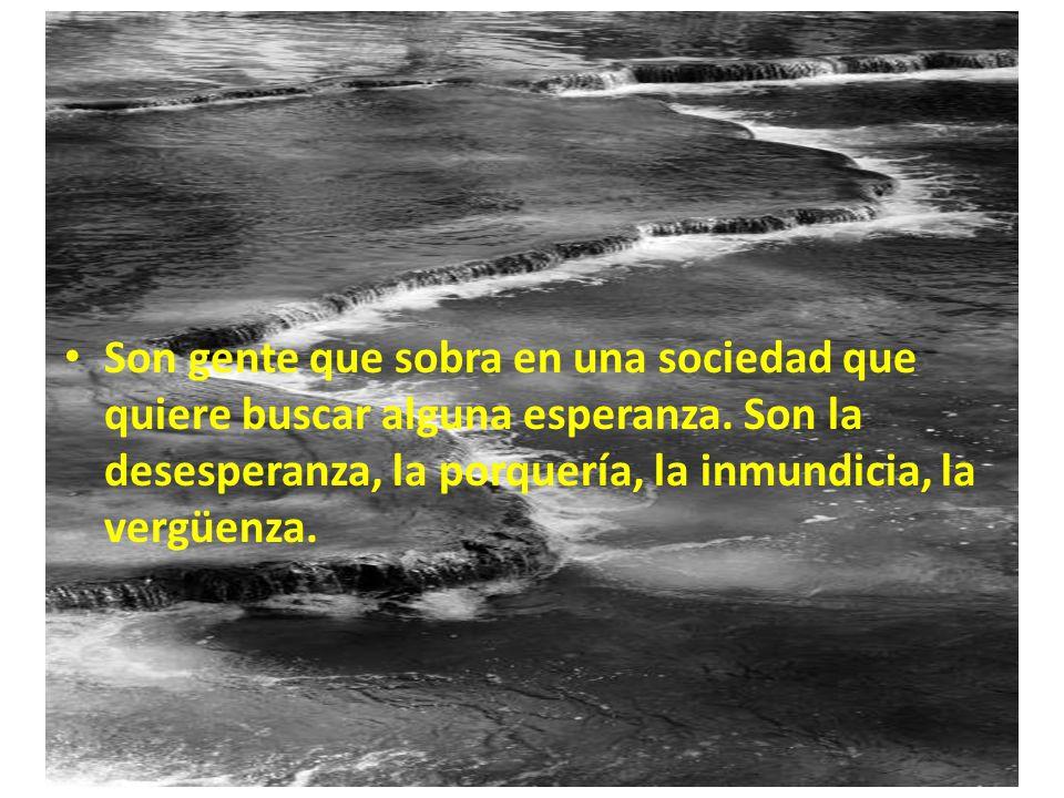 En México, los Gobernantes, Autoridades, Jueces, Legisladores, Lideres sindicales, etc. Son hombres que se han ido contra su especie, le han sido desl