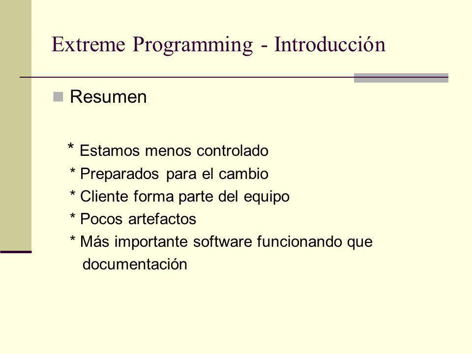 Extreme Programming – Roles en XP Los roles siempre presentes en esta metodología son los siguientes: Programador Cliente Encargado de pruebas (Tester) Encargado de seguimiento (Tracker) Entrenador (Coach) Gestor (Big Boss)