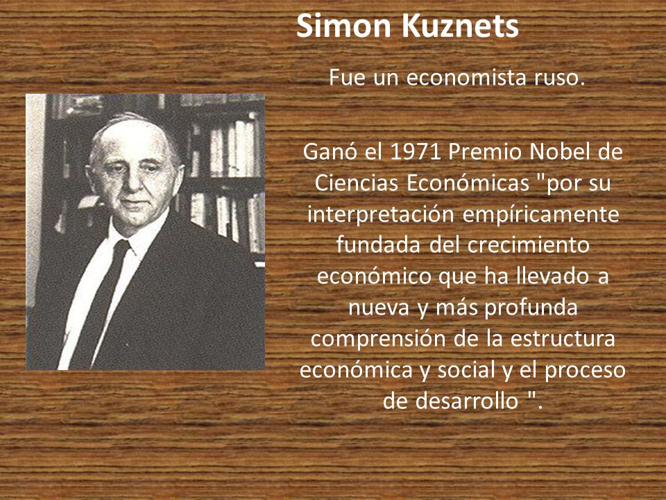 Simon Kuznets Fue un economista ruso.