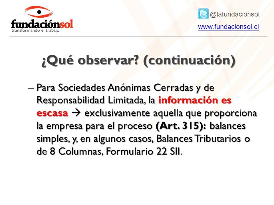 @lafundacionsol www.fundacionsol.clwww.fundacionsol.cl – Para Sociedades Anónimas Cerradas y de Responsabilidad Limitada, la información es escasa exclusivamente aquella que proporciona la empresa para el proceso (Art.