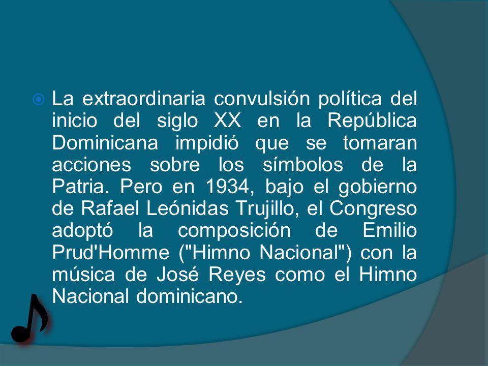 La extraordinaria convulsión política del inicio del siglo XX en la República Dominicana impidió que se tomaran acciones sobre los símbolos de la Patr