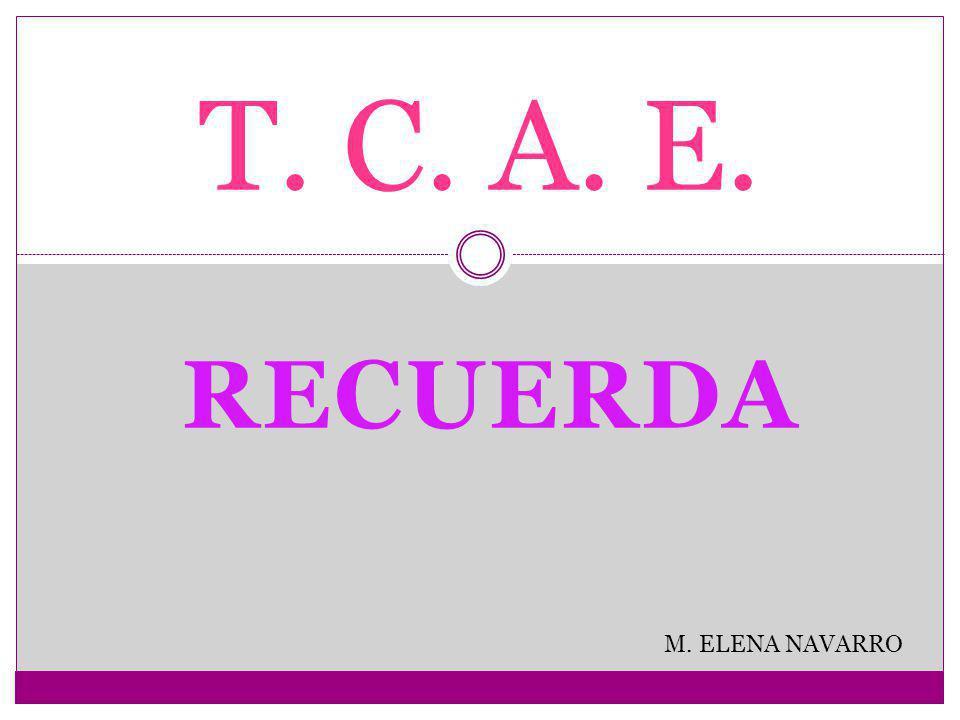 RECUERDA T. C. A. E. M. ELENA NAVARRO