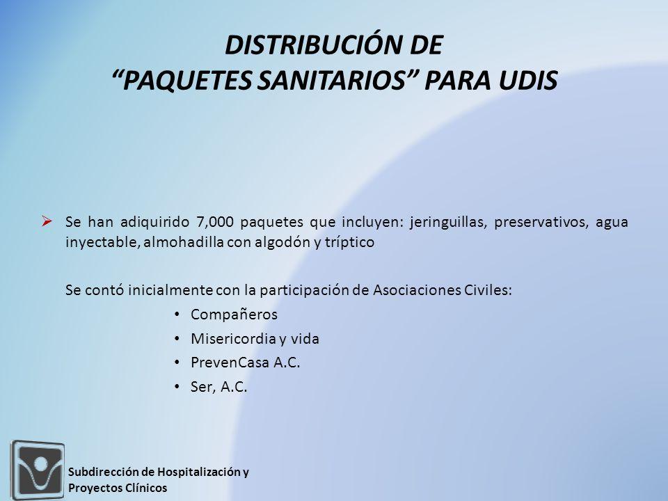 DISTRIBUCIÓN DE PAQUETES SANITARIOS PARA UDIS Se han adiquirido 7,000 paquetes que incluyen: jeringuillas, preservativos, agua inyectable, almohadilla