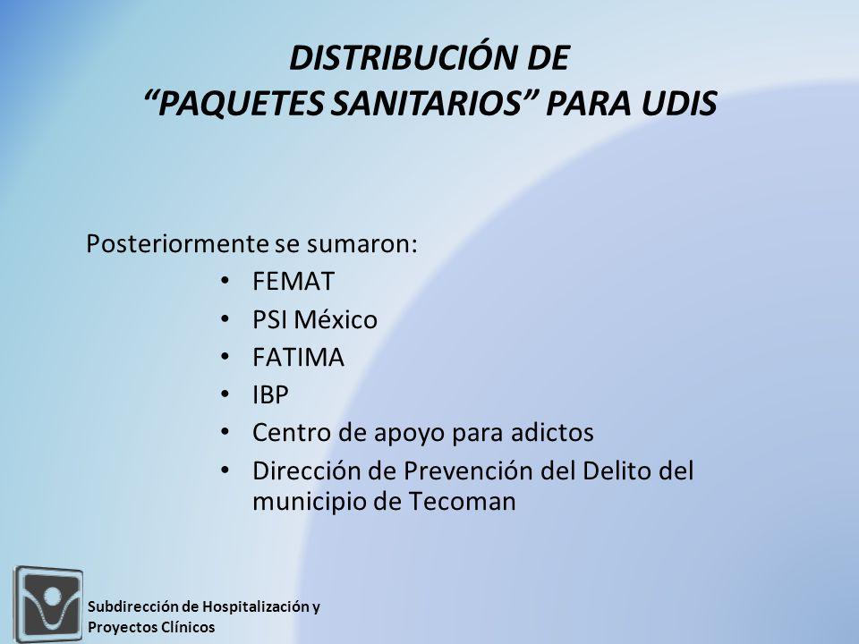 Posteriormente se sumaron: FEMAT PSI México FATIMA IBP Centro de apoyo para adictos Dirección de Prevención del Delito del municipio de Tecoman DISTRIBUCIÓN DE PAQUETES SANITARIOS PARA UDIS Subdirección de Hospitalización y Proyectos Clínicos