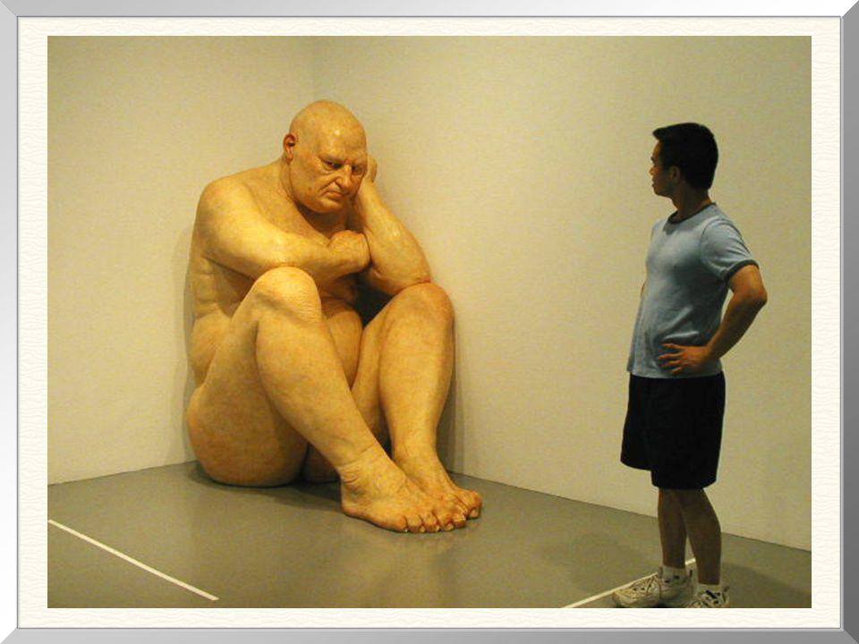 Big Man, 1998 ( 1,83m de altura) Segun la crítica, este es, dentro de las obras de Mueck, el mas perfecto retrato de la soledad humana!