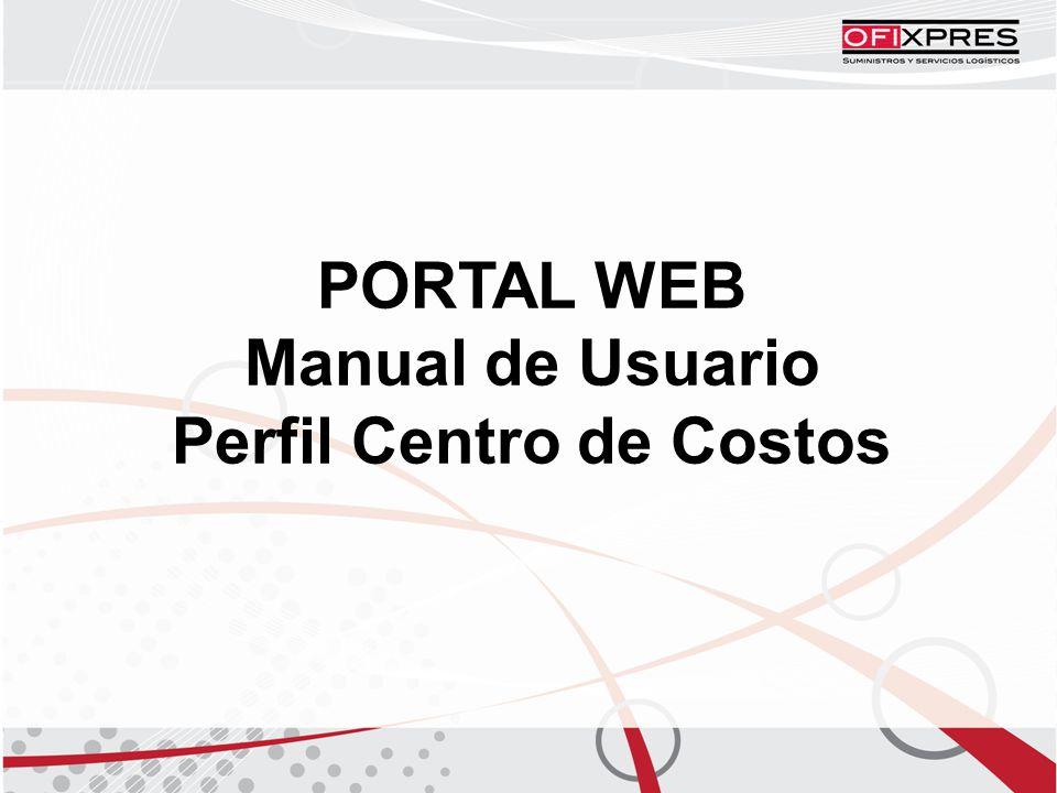 PORTAL WEB Manual de Usuario Perfil Centro de Costos