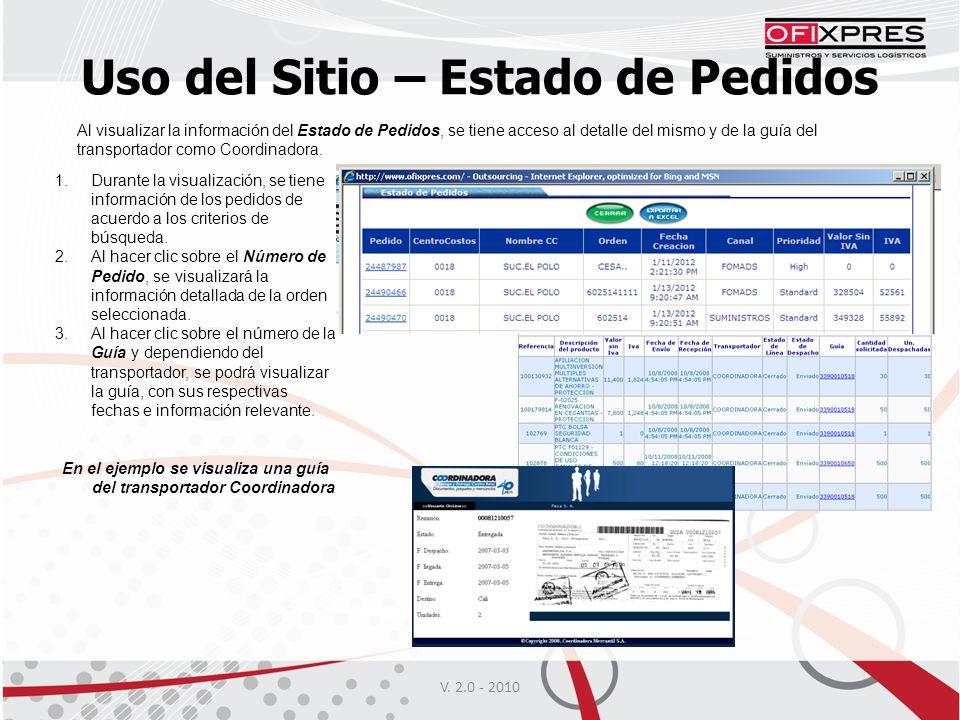 Uso del Sitio – Estado de Pedidos V. 2.0 - 2010 Al visualizar la información del Estado de Pedidos, se tiene acceso al detalle del mismo y de la guía