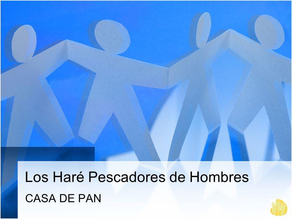Los Haré Pescadores de Hombres CASA DE PAN