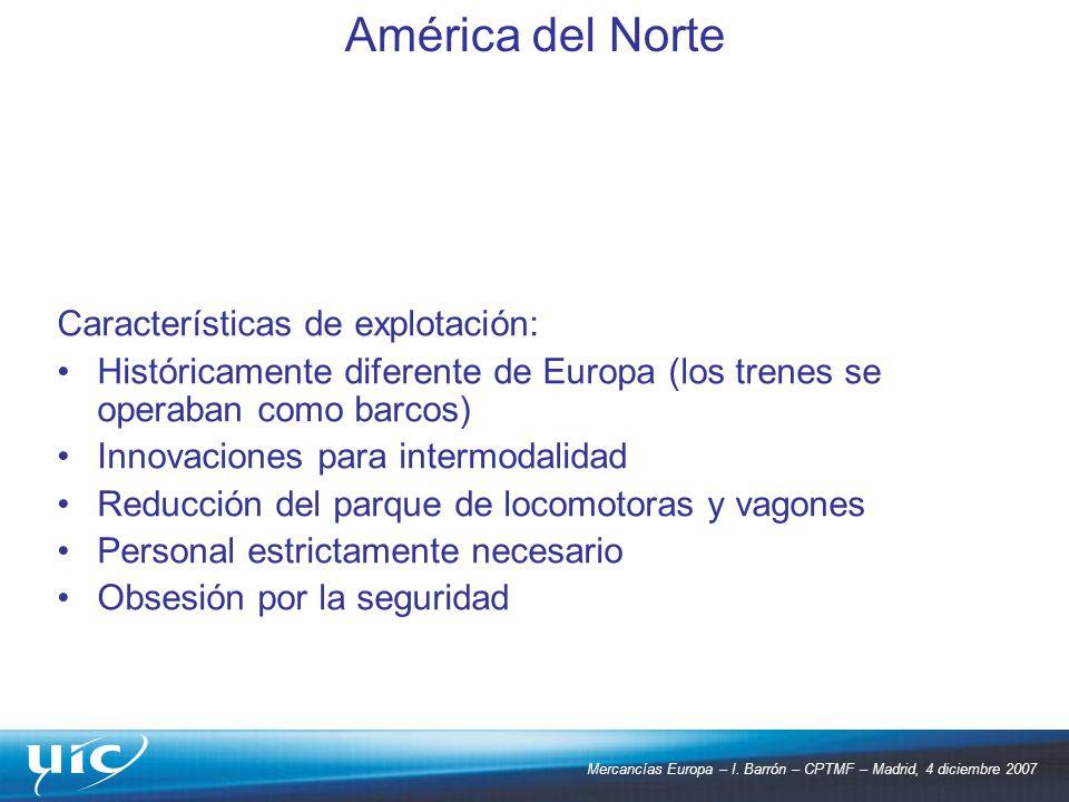 Características de explotación: Históricamente diferente de Europa (los trenes se operaban como barcos) Innovaciones para intermodalidad Reducción del