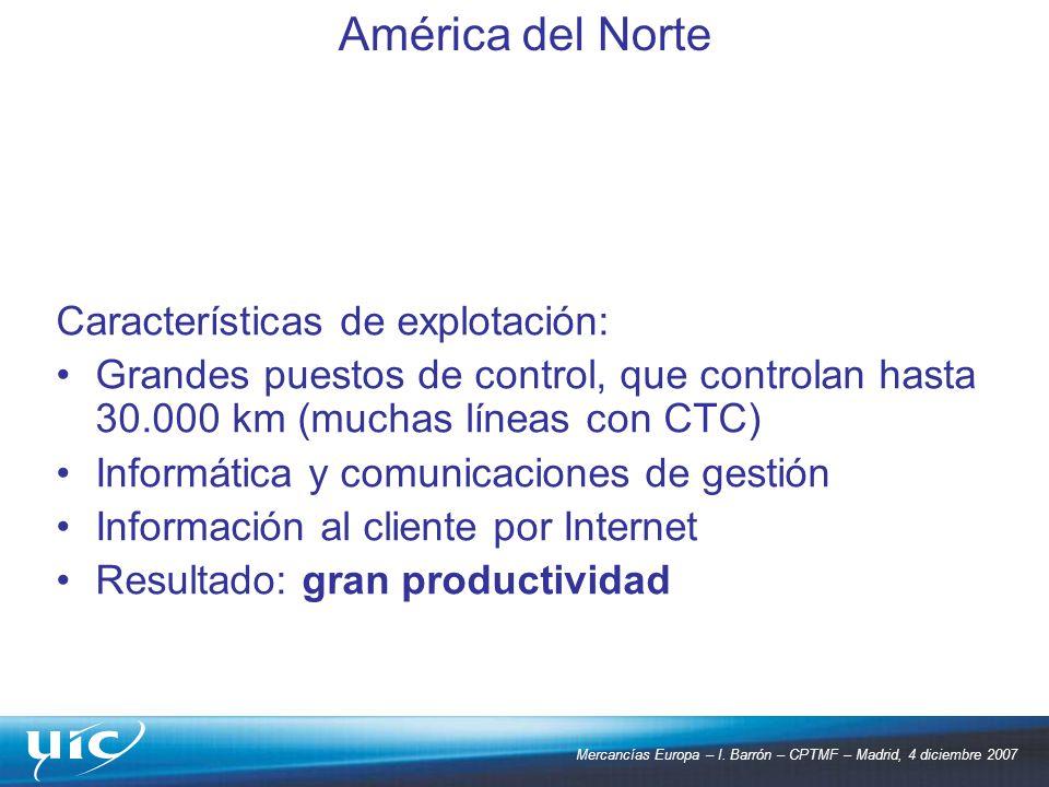Mercancías Europa – I. Barrón – CPTMF – Madrid, 4 diciembre 2007 Características de explotación: Grandes puestos de control, que controlan hasta 30.00