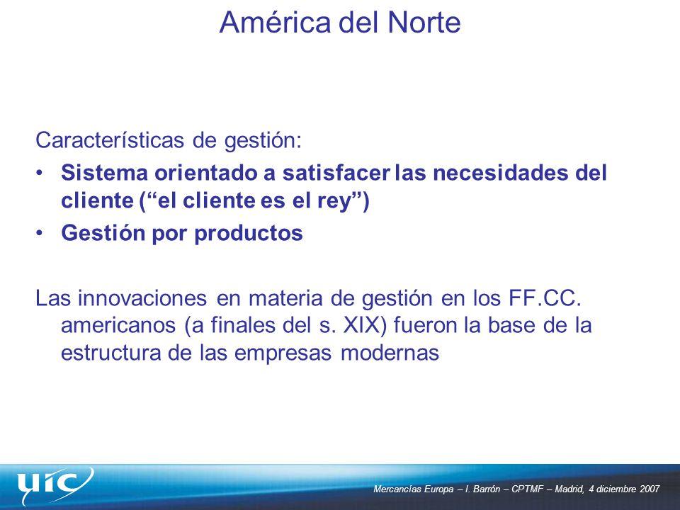 Mercancías Europa – I. Barrón – CPTMF – Madrid, 4 diciembre 2007 Características de gestión: Sistema orientado a satisfacer las necesidades del client
