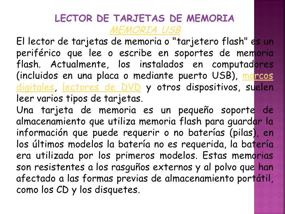 LECTOR DE TARJETAS DE MEMORIA MEMORIA USB El lector de tarjetas de memoria o