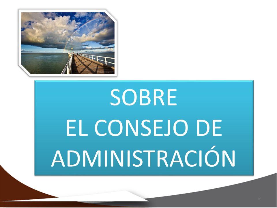 6 SOBRE EL CONSEJO DE ADMINISTRACIÓN SOBRE EL CONSEJO DE ADMINISTRACIÓN