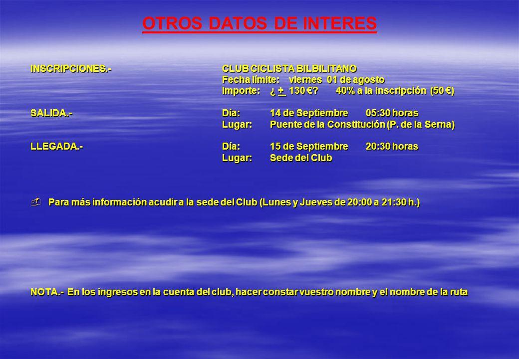 OTROS DATOS DE INTERES INSCRIPCIONES.-CLUB CICLISTA BILBILITANO Fecha límite: viernes 01 de agosto Importe:¿ + 130 ? 40% a la inscripción (50 ) SALIDA