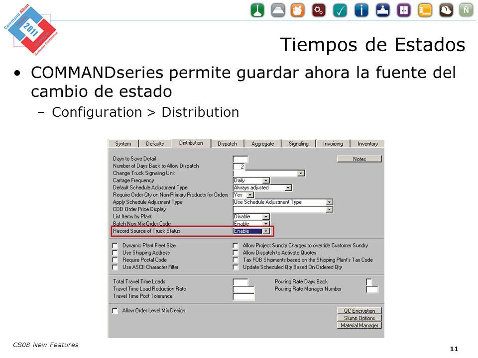 Tiempos de Estados COMMANDseries permite guardar ahora la fuente del cambio de estado –Configuration > Distribution CS08 New Features 11