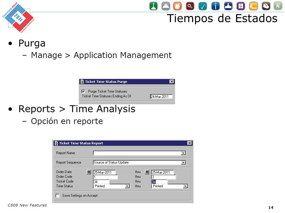Tiempos de Estados Purga –Manage > Application Management Reports > Time Analysis –Opción en reporte CS08 New Features 14