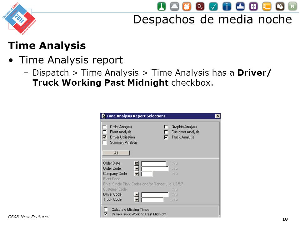 Despachos de media noche Time Analysis Time Analysis report –Dispatch > Time Analysis > Time Analysis has a Driver/ Truck Working Past Midnight checkbox.