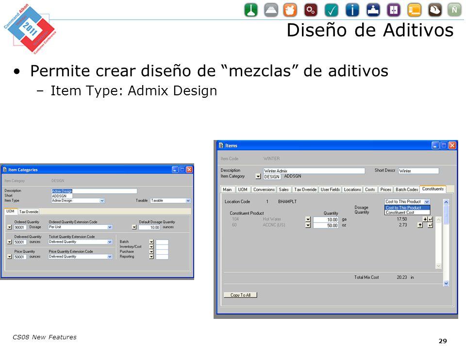 CS08 New Features Permite crear diseño de mezclas de aditivos –Item Type: Admix Design Diseño de Aditivos 29