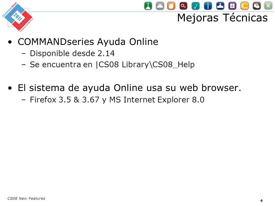 Mejoras Técnicas COMMANDseries Ayuda Online –Disponible desde 2.14 –Se encuentra en |CS08 Library\CS08_Help El sistema de ayuda Online usa su web browser.