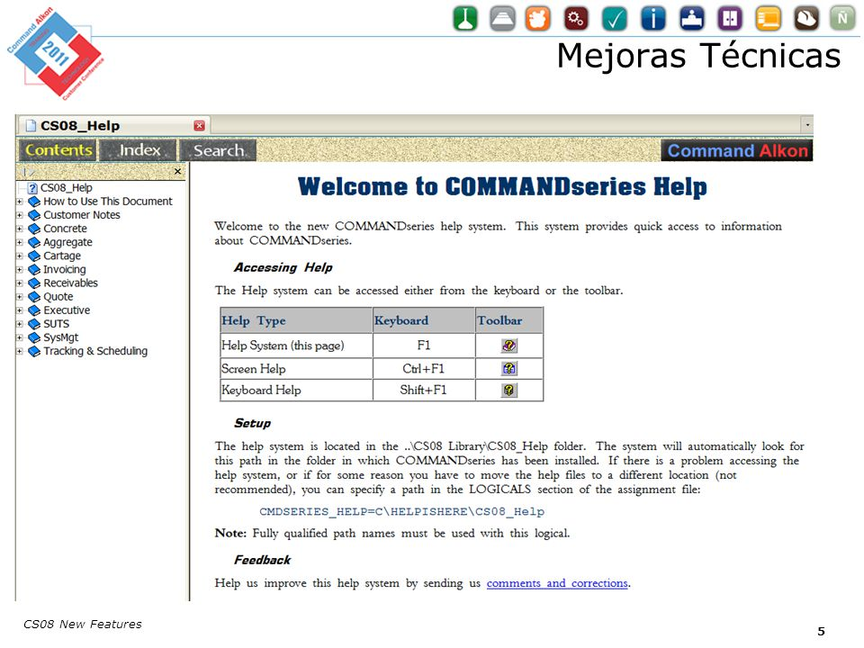 Information Available on-line CS08 New Features Command Alkon User Gateway http://www.commandalkon.com/secure/users_main.asp Password: release Product Announcements Maintenance Announcements User Documentation Access for Product Forums Stay Current Subscribe for: E-mail notification of product announcements RSS Feeds for product and maintenance announcements 36