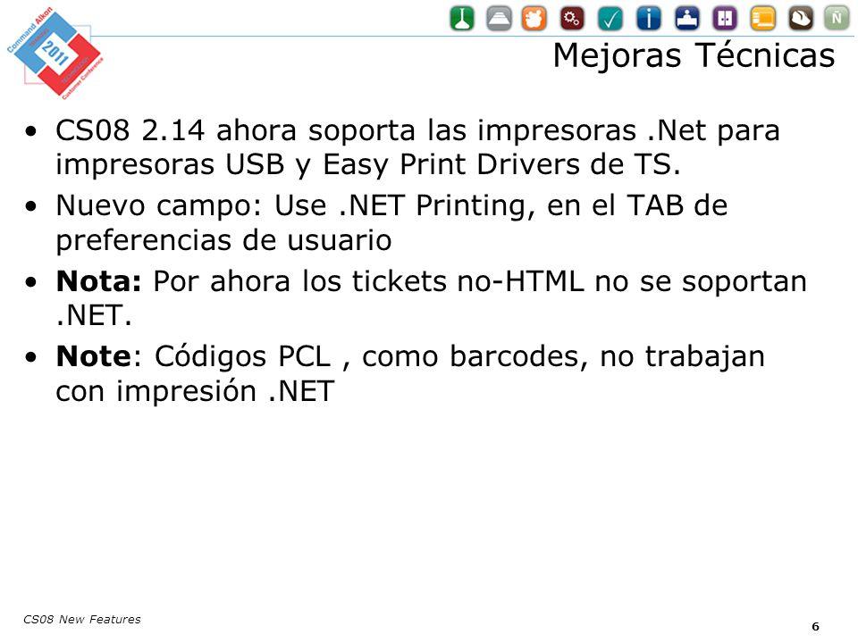 Mejoras Técnicas CS08 2.14 ahora soporta las impresoras.Net para impresoras USB y Easy Print Drivers de TS. Nuevo campo: Use.NET Printing, en el TAB d