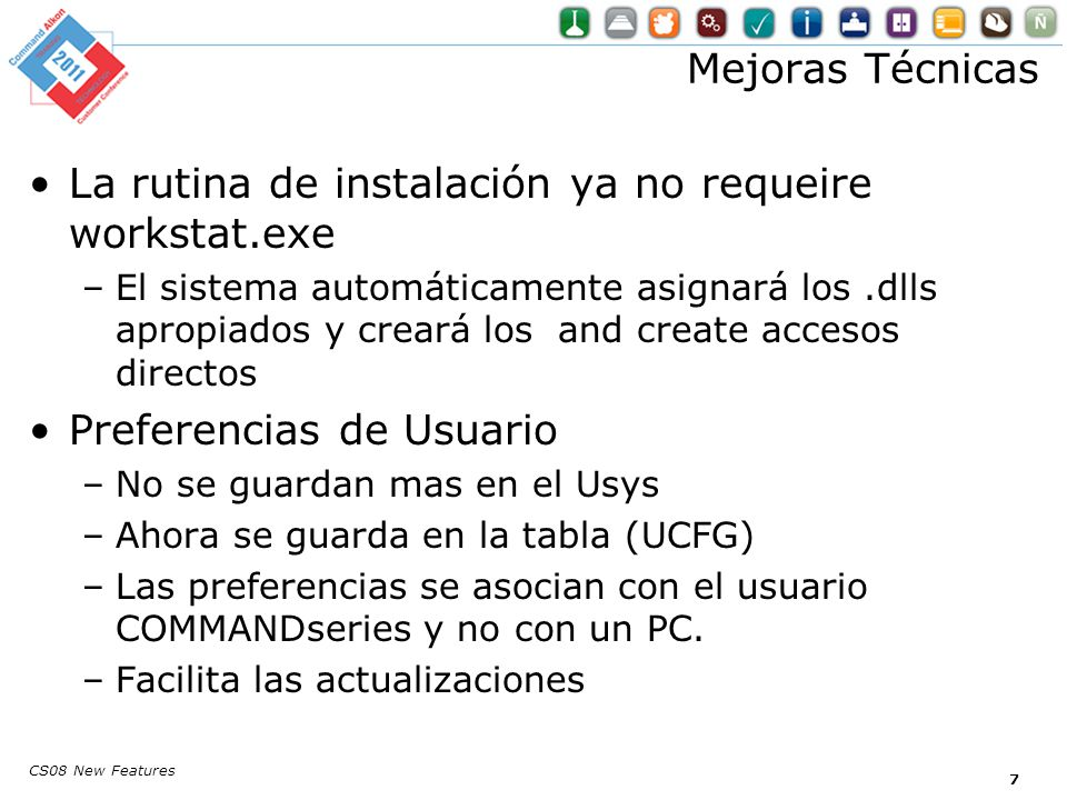 La rutina de instalación ya no requeire workstat.exe –El sistema automáticamente asignará los.dlls apropiados y creará los and create accesos directos