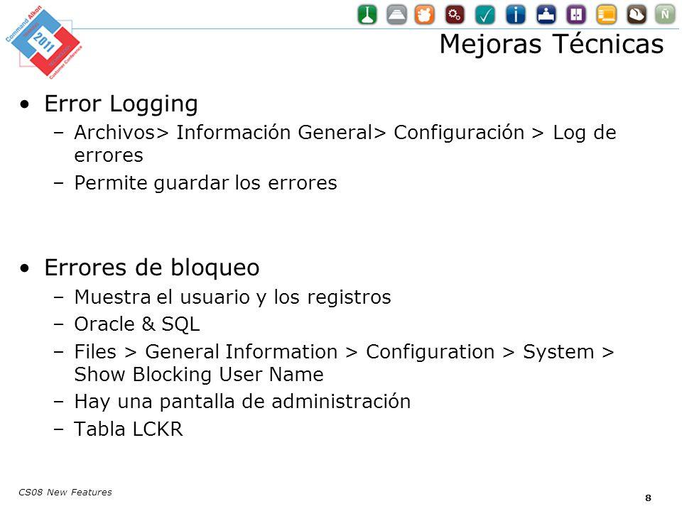 CS08 New Features Consola COMM Manager Permite mostrar los que están corriendo –Parar o reiniciar –Set-up –Configuration > Defaults > Threshold –Permite purgar los logs Mejoras Técnicas 9