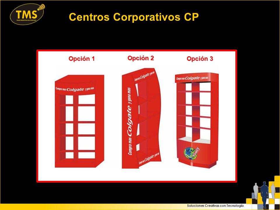 Centros Corporativos CP Opción 1 Opción 2 Opción 3