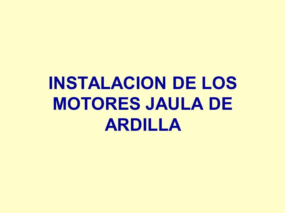 INSTALACION DE LOS MOTORES JAULA DE ARDILLA