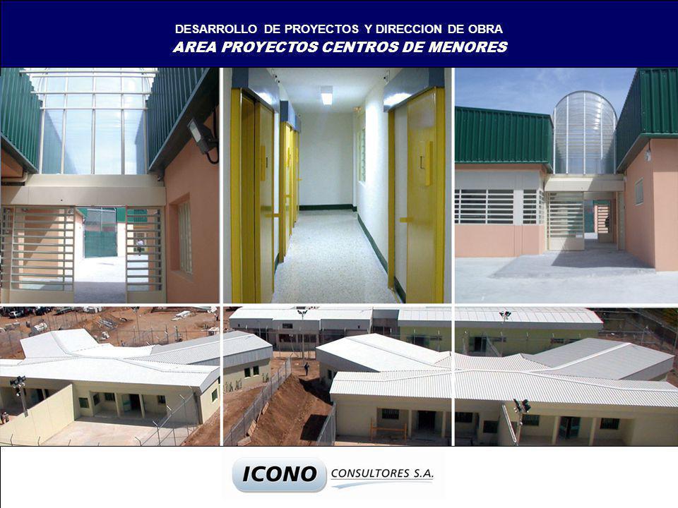 DESARROLLO DE PROYECTOS Y DIRECCION DE OBRA AREA PROYECTOS CENTROS DE MENORES