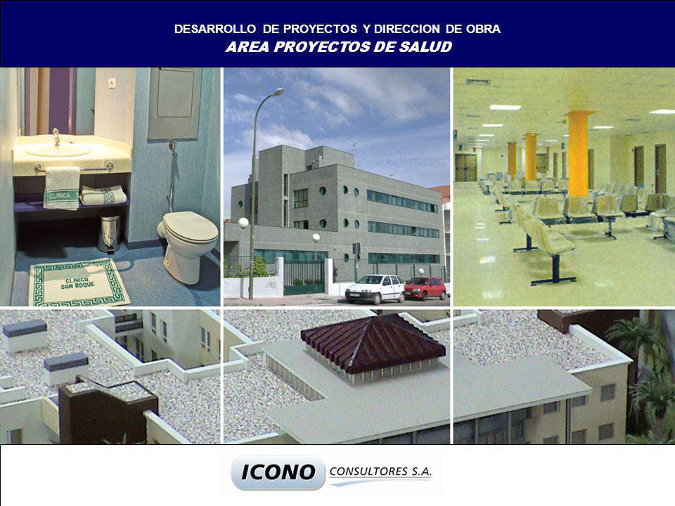 DESARROLLO DE PROYECTOS Y DIRECCION DE OBRA AREA PROYECTOS DE SALUD