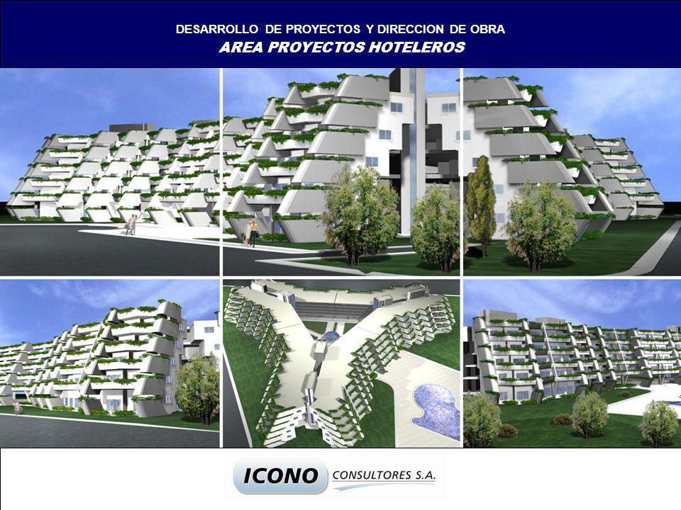 DESARROLLO DE PROYECTOS Y DIRECCION DE OBRA AREA PROYECTOS HOTELEROS