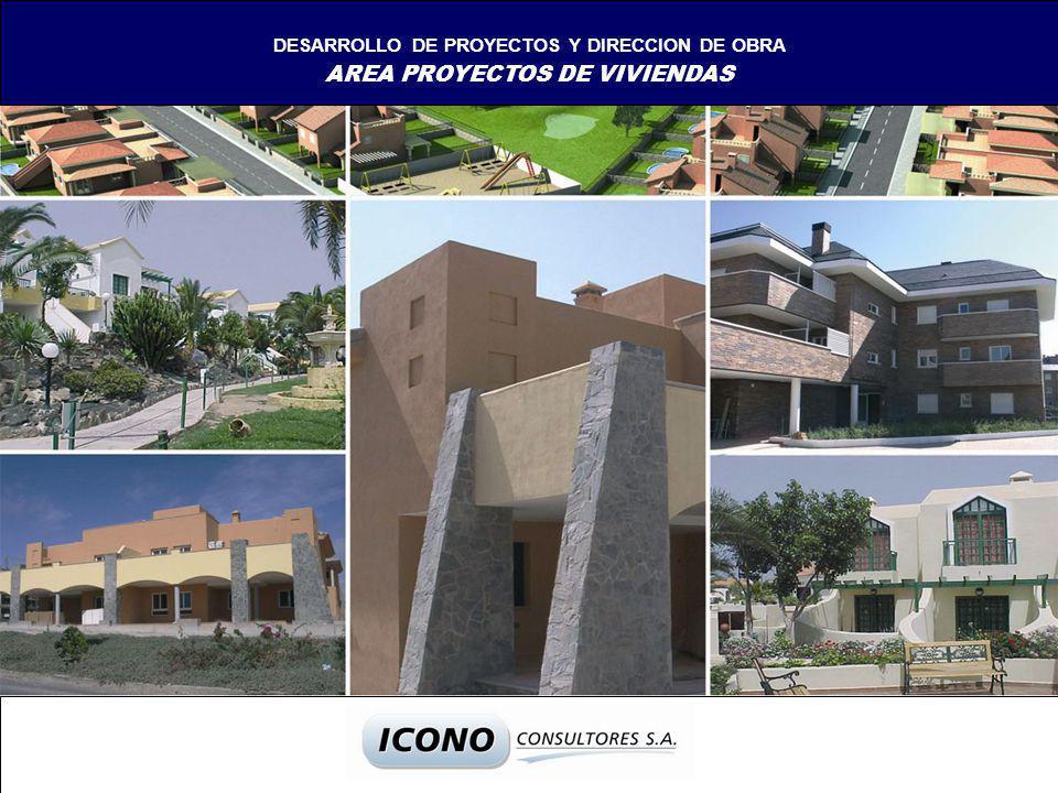 DESARROLLO DE PROYECTOS Y DIRECCION DE OBRA AREA PROYECTOS DE VIVIENDAS AREA PROYECTOS DE OFICINAS AREA PROYECTOS PENITENCIARIOS AREA PROYECTOS CENTRO