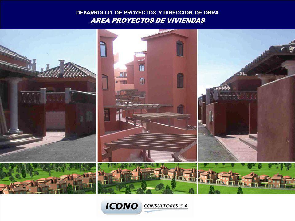 DESARROLLO DE PROYECTOS Y DIRECCION DE OBRA AREA PROYECTOS DE VIVIENDAS