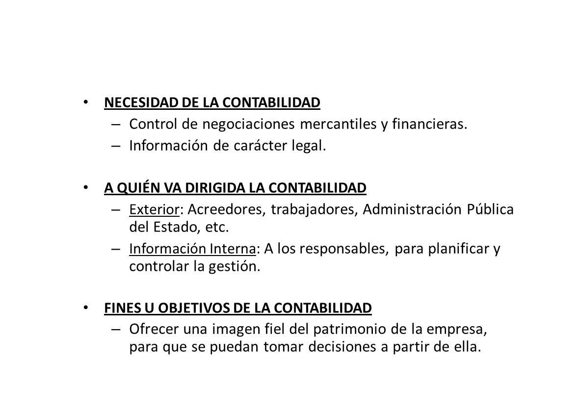 NECESIDAD DE LA CONTABILIDAD – Control de negociaciones mercantiles y financieras.