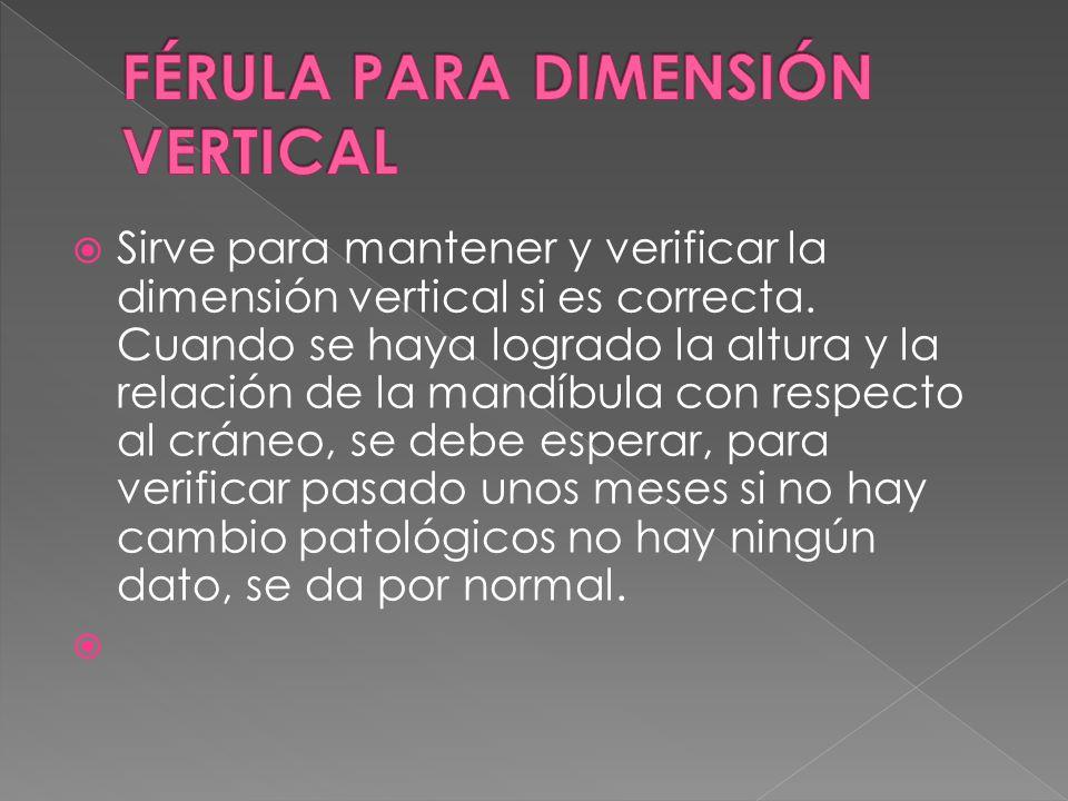 Sirve para mantener y verificar la dimensión vertical si es correcta.