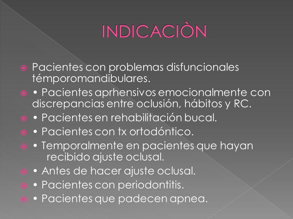 Pacientes con problemas disfuncionales témporomandibulares.