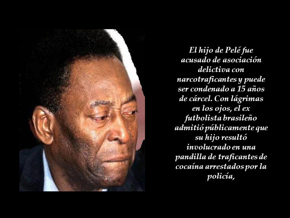 El hijo de Pelé fue acusado de asociación delictiva con narcotraficantes y puede ser condenado a 15 años de cárcel.