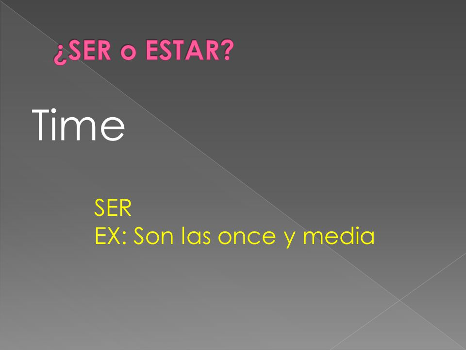 Time SER EX: Son las once y media