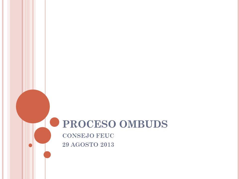 PROCESO OMBUDS CONSEJO FEUC 29 AGOSTO 2013