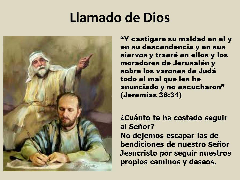 Llamado de Dios Y castigare su maldad en el y en su descendencia y en sus siervos y traeré en ellos y los moradores de Jerusalén y sobre los varones d