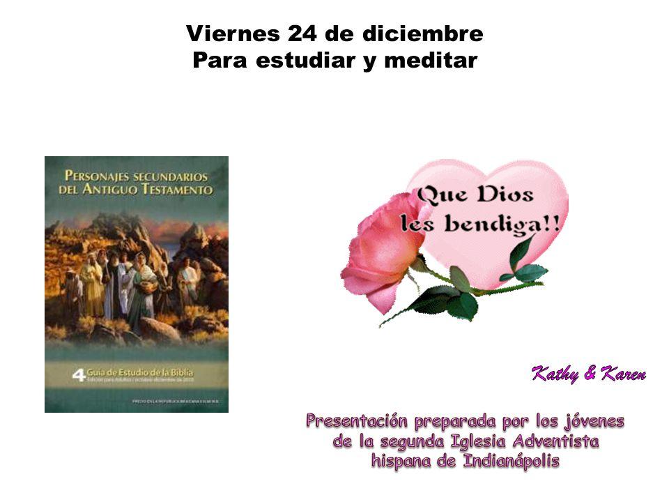 Viernes 24 de diciembre Para estudiar y meditar