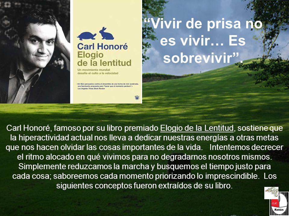 EL ELOGIO DE LA LENTITUD De: Carl Honoré